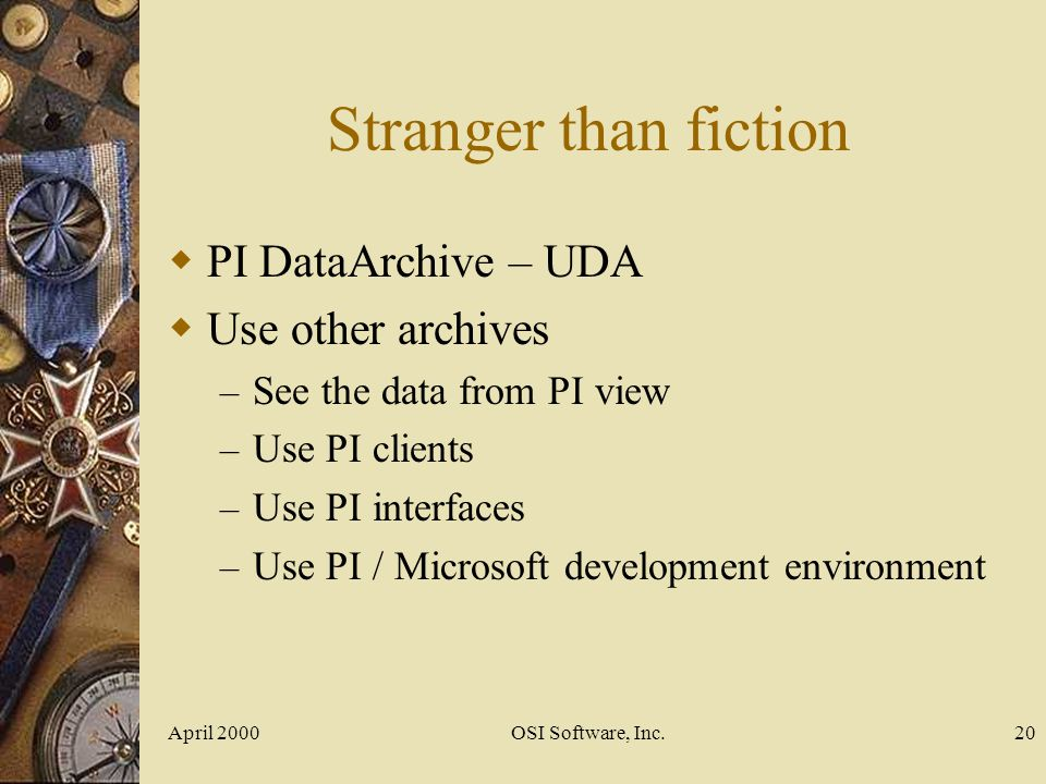 Stranger than fiction PI DataArchive – UDA Use other archives