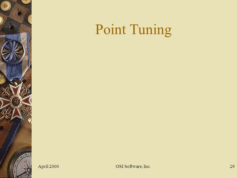 Point Tuning April 2000 OSI Software, Inc.