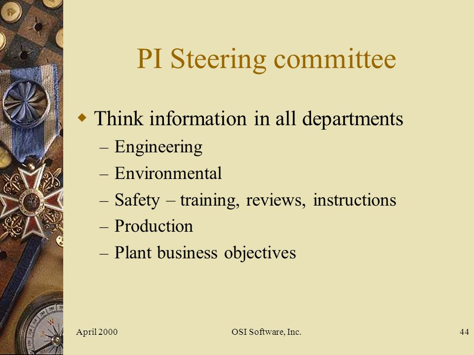 PI Steering committee Think information in all departments Engineering
