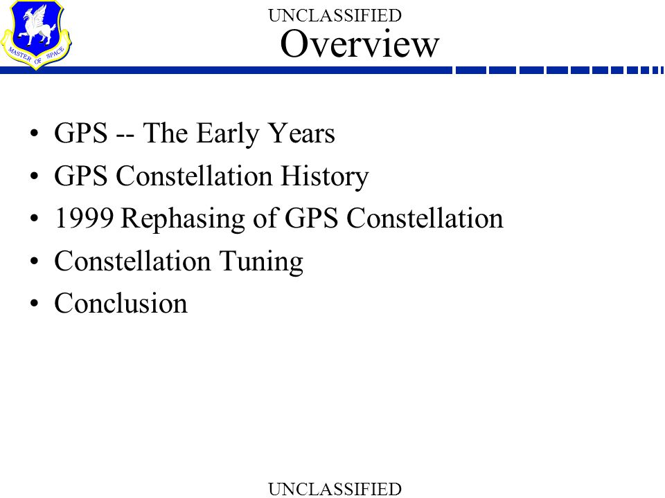 Overview GPS -- The Early Years GPS Constellation History