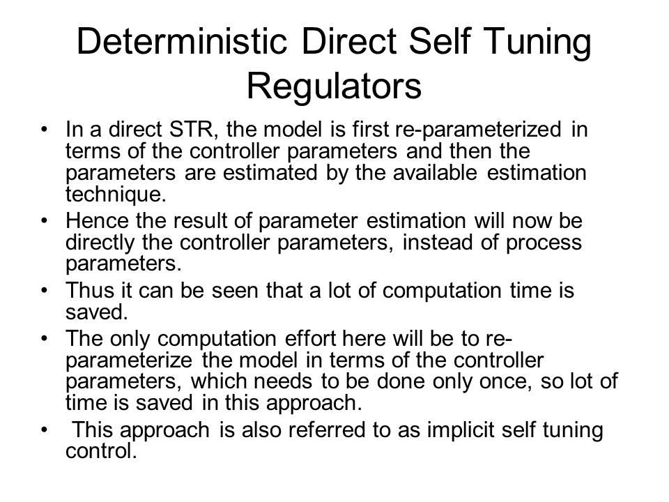 Deterministic Direct Self Tuning Regulators