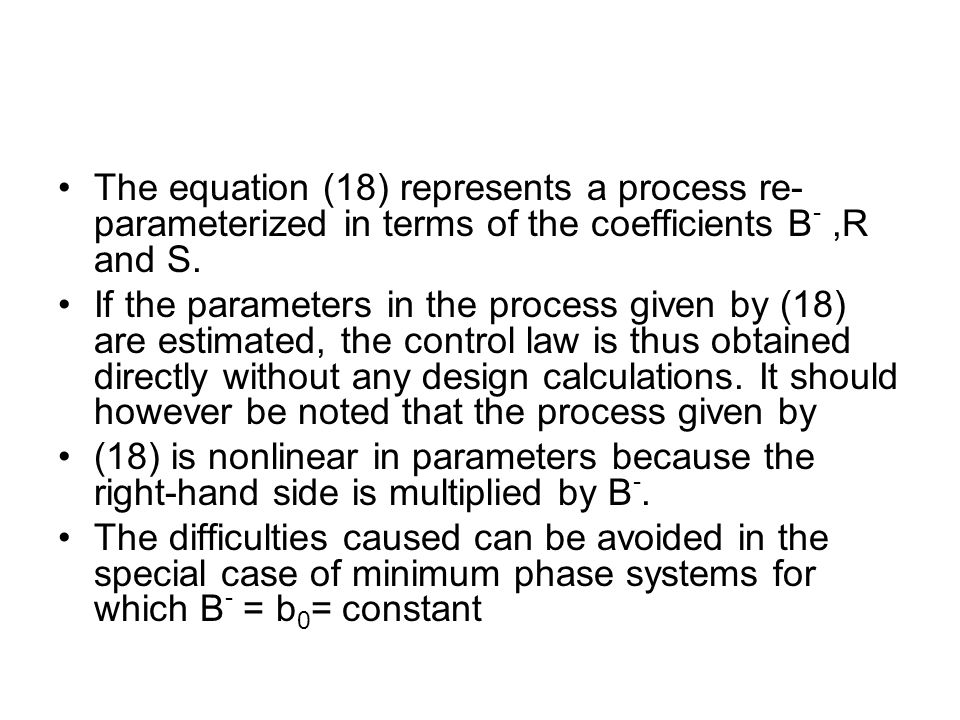 The equation (18) represents a process re-parameterized in terms of the coefficients B- ,R and S.