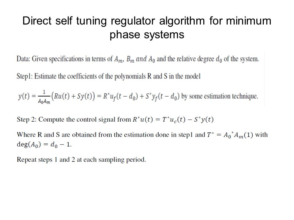 Direct self tuning regulator algorithm for minimum phase systems