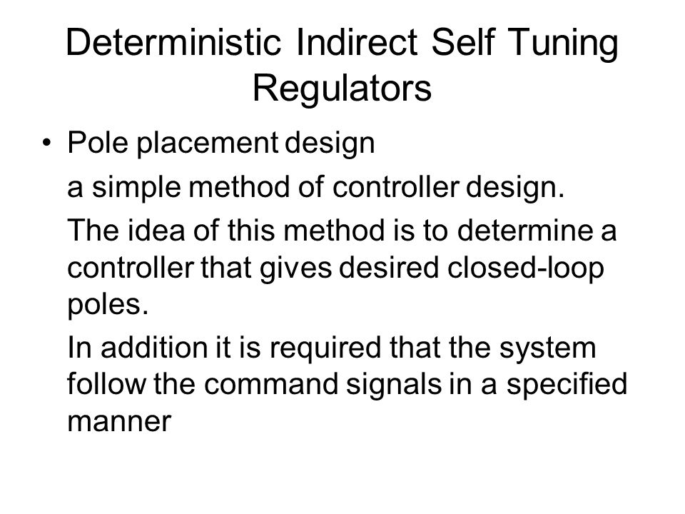 Deterministic Indirect Self Tuning Regulators