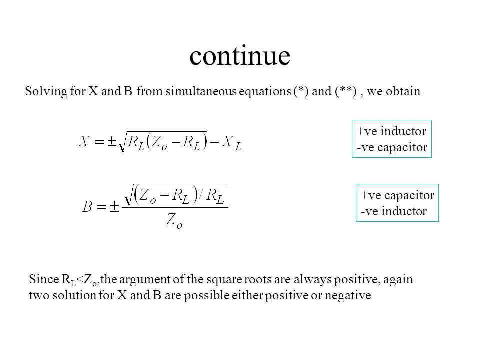 continue Solving for X and B from simultaneous equations (*) and (**) , we obtain. +ve inductor. -ve capacitor.
