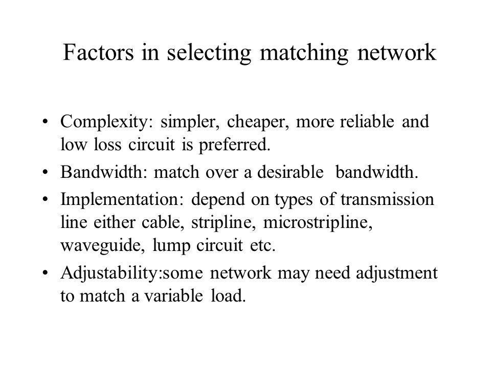 Factors in selecting matching network
