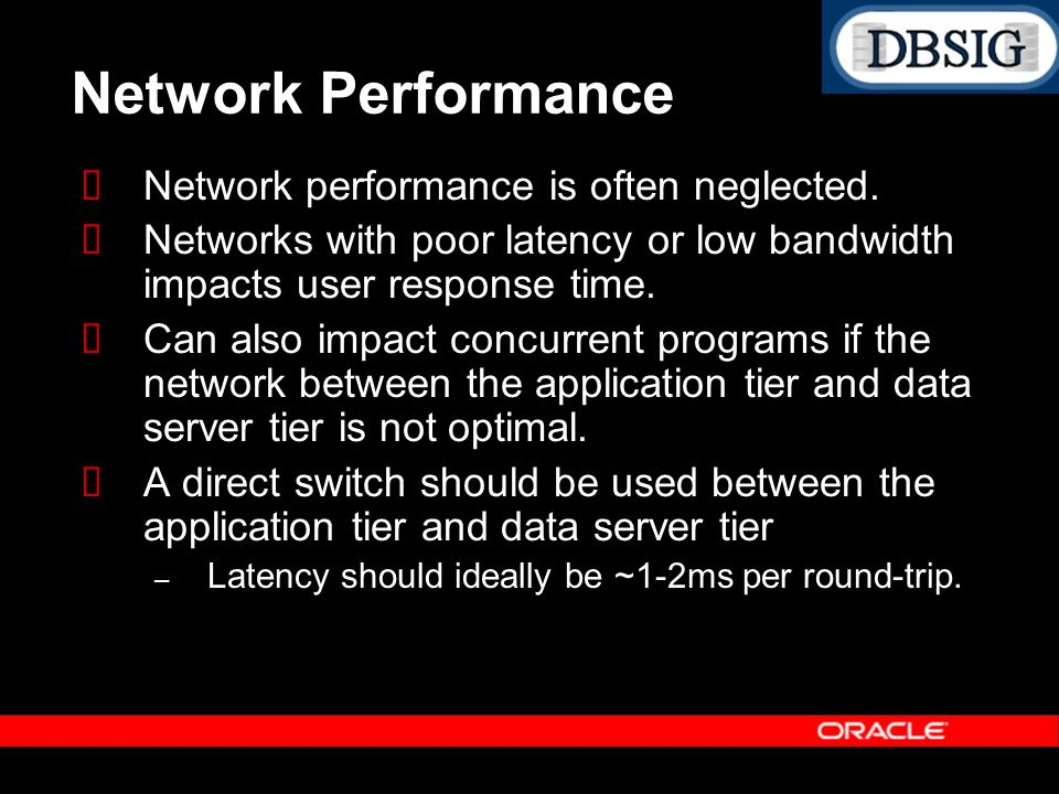 Network Performance Network performance is often neglected.