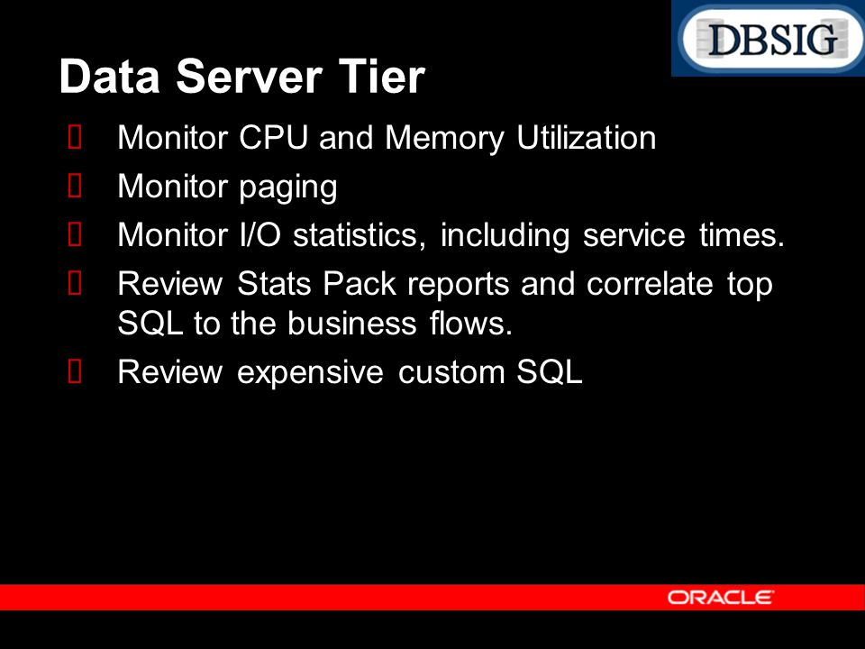 Data Server Tier Monitor CPU and Memory Utilization Monitor paging