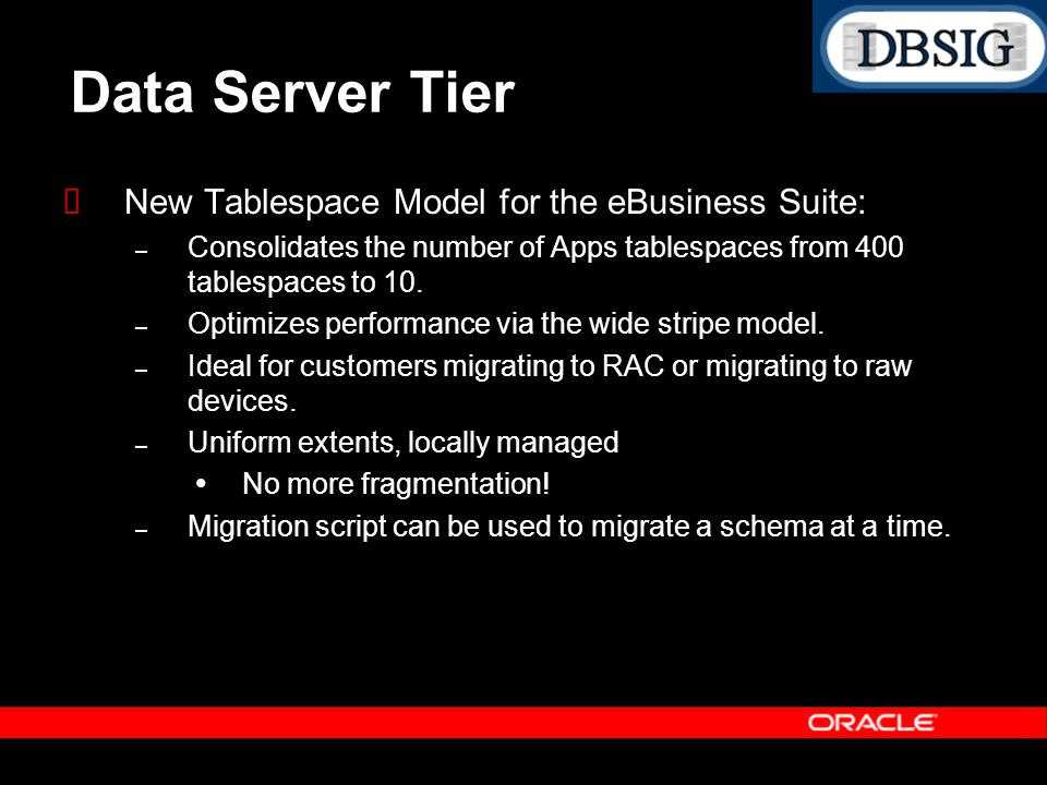 Data Server Tier New Tablespace Model for the eBusiness Suite: