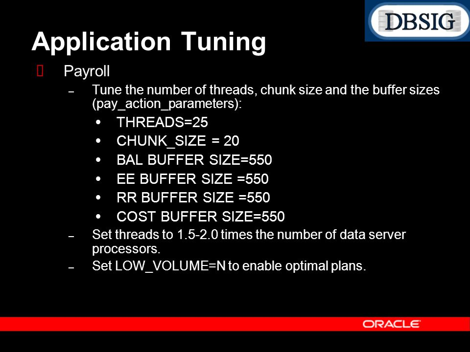 Application Tuning Payroll THREADS=25 CHUNK_SIZE = 20
