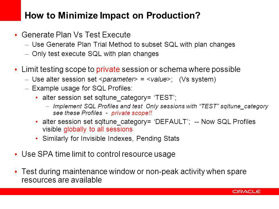 How to Minimize Impact on Production