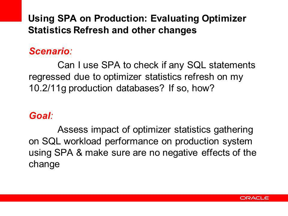 Using SPA on Production: Evaluating Optimizer Statistics Refresh and other changes