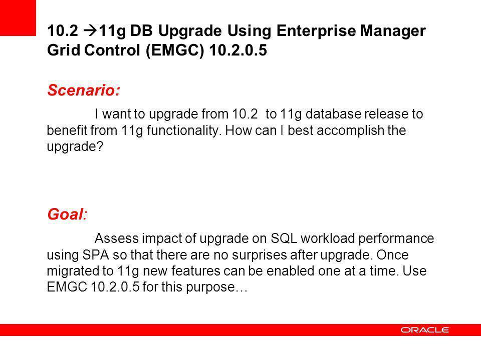 10. 2 11g DB Upgrade Using Enterprise Manager Grid Control (EMGC) 10