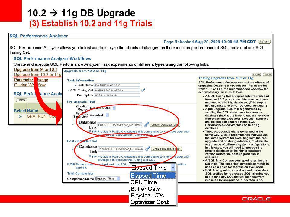 10.2  11g DB Upgrade (3) Establish 10.2 and 11g Trials