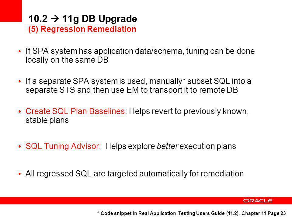10.2  11g DB Upgrade (5) Regression Remediation