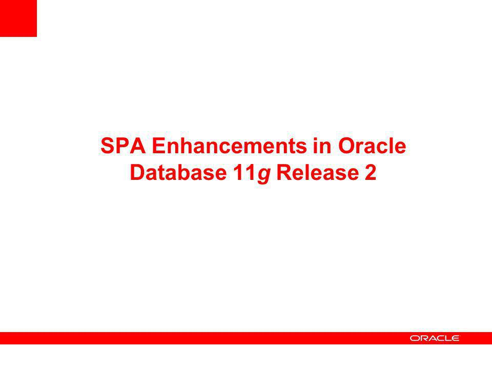 SPA Enhancements in Oracle Database 11g Release 2