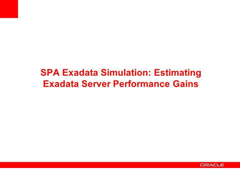 SPA Exadata Simulation: Estimating Exadata Server Performance Gains