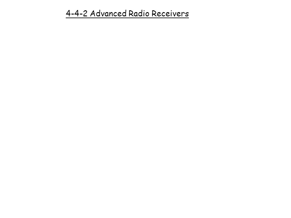 4-4-2 Advanced Radio Receivers