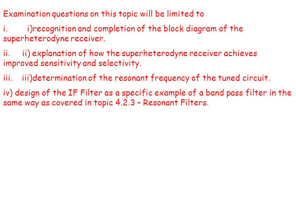 Examination questions on this topic will be limited to