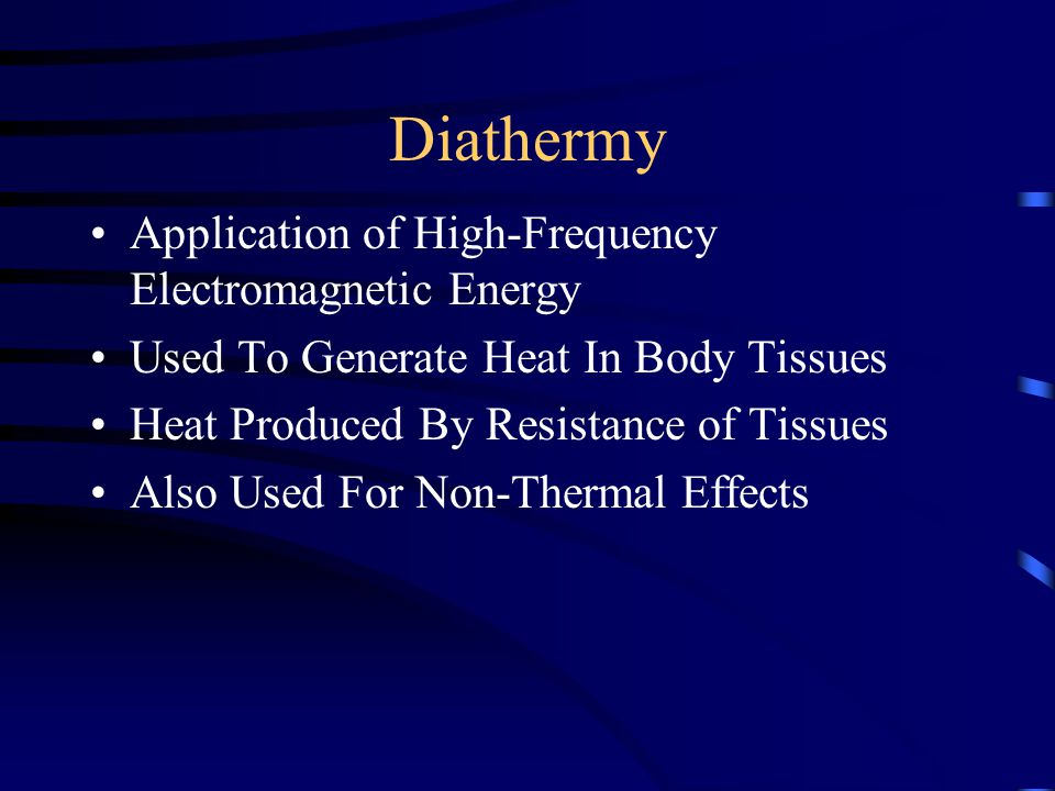Diathermy Application of High-Frequency Electromagnetic Energy