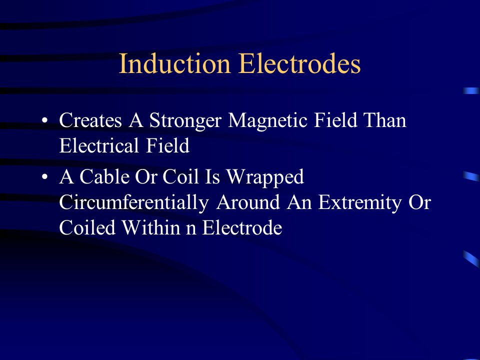 Induction Electrodes Creates A Stronger Magnetic Field Than Electrical Field.