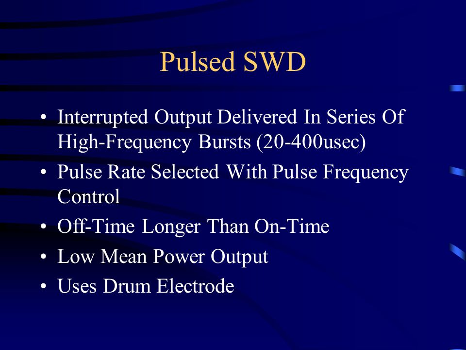 Pulsed SWD Interrupted Output Delivered In Series Of High-Frequency Bursts (20-400usec) Pulse Rate Selected With Pulse Frequency Control.