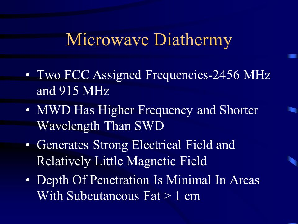 Microwave Diathermy Two FCC Assigned Frequencies-2456 MHz and 915 MHz