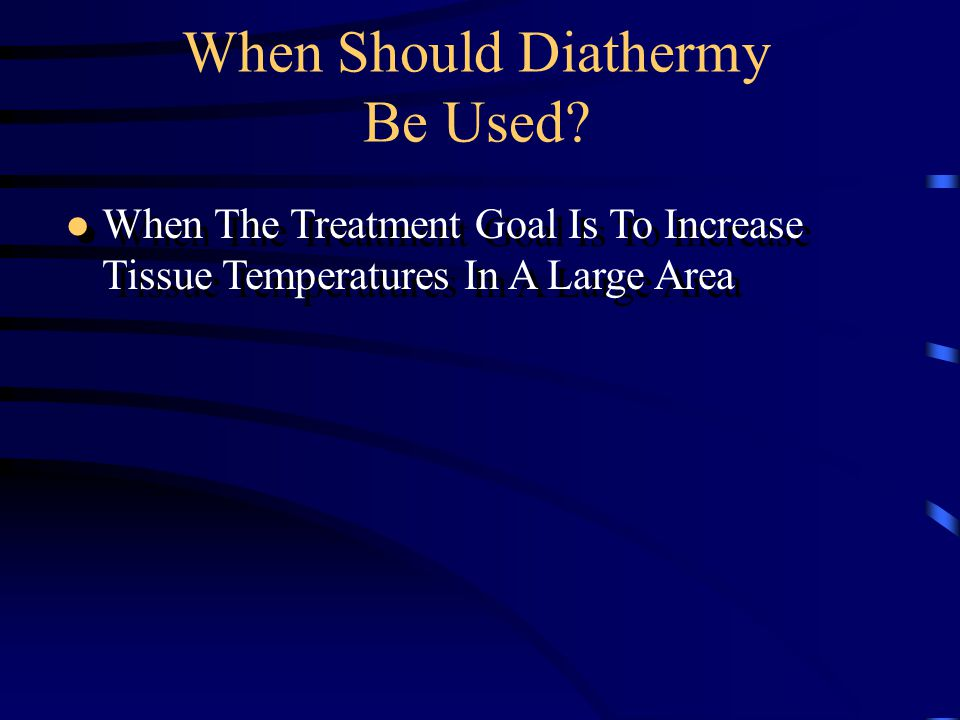 When Should Diathermy Be Used