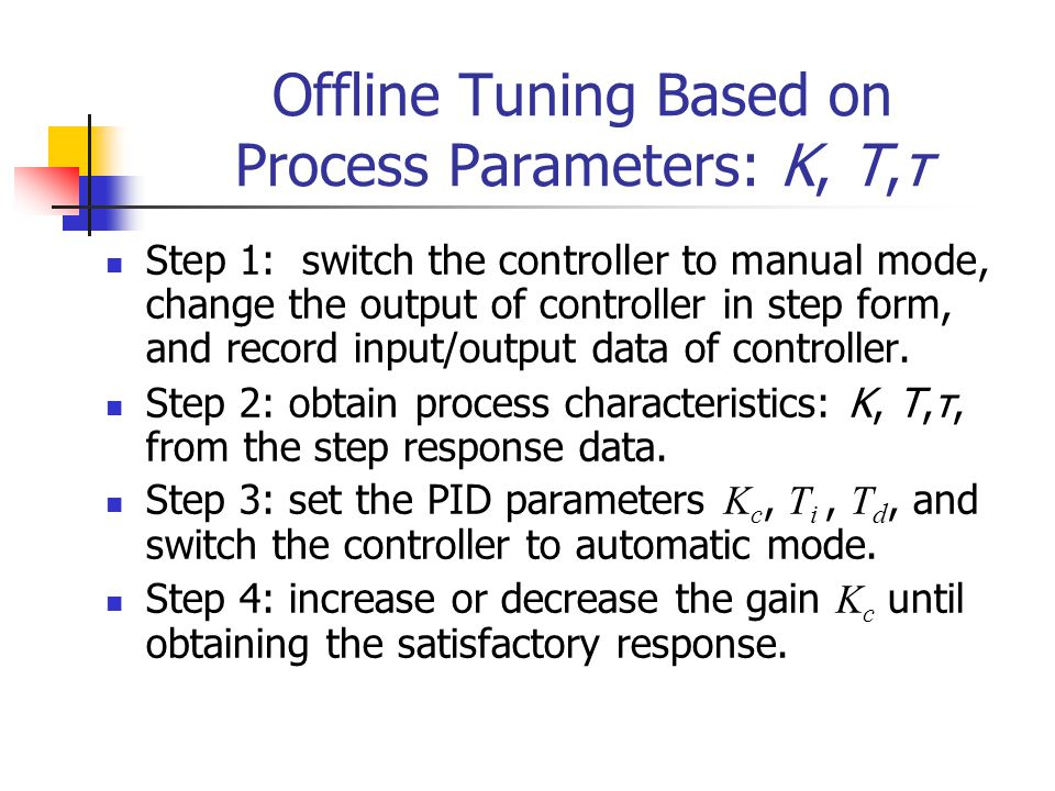 Offline Tuning Based on Process Parameters: K, T,τ