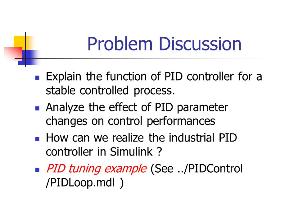 Problem Discussion Explain the function of PID controller for a stable controlled process.