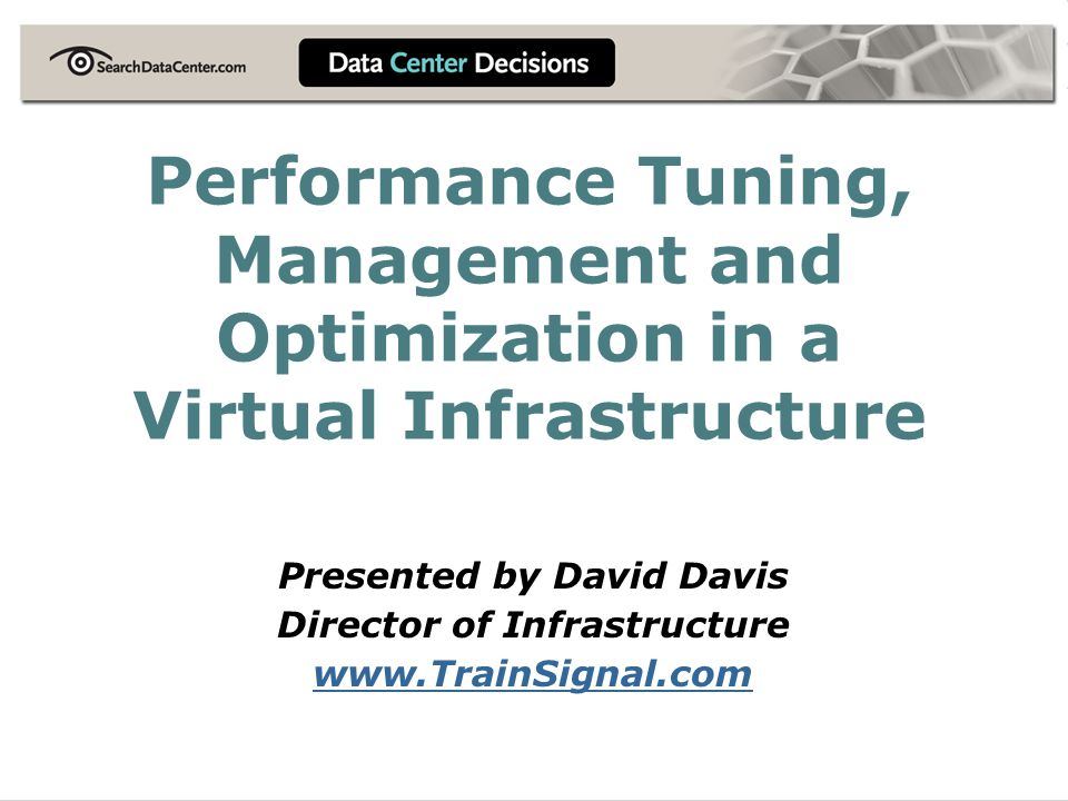Presented by David Davis Director of Infrastructure