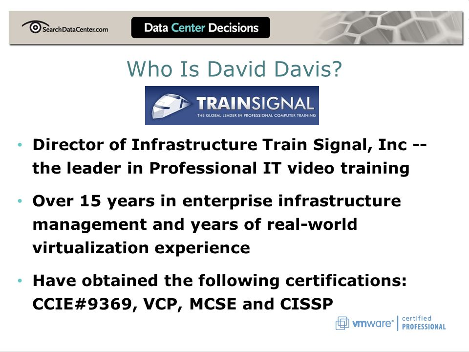 Who Is David Davis Director of Infrastructure Train Signal, Inc -- the leader in Professional IT video training.