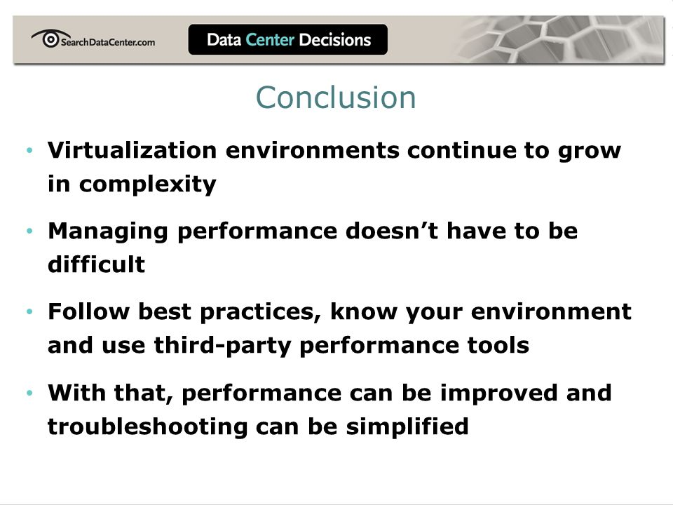 Conclusion Virtualization environments continue to grow in complexity