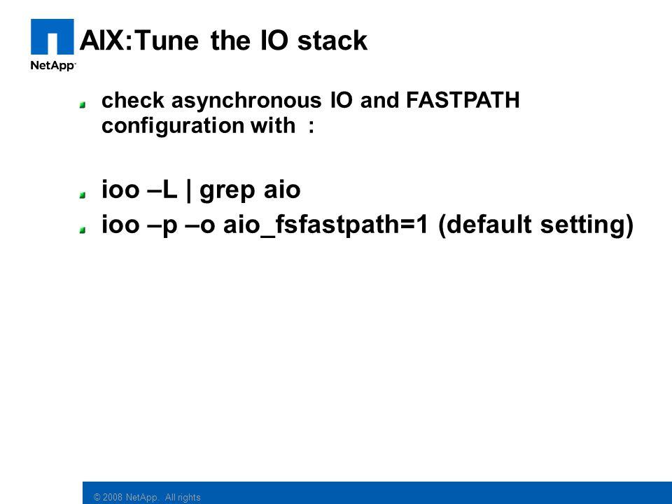 AIX:Tune the IO stack ioo –L | grep aio