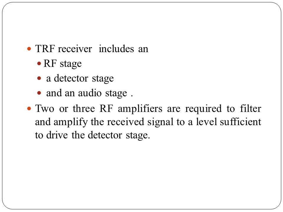 TRF receiver includes an