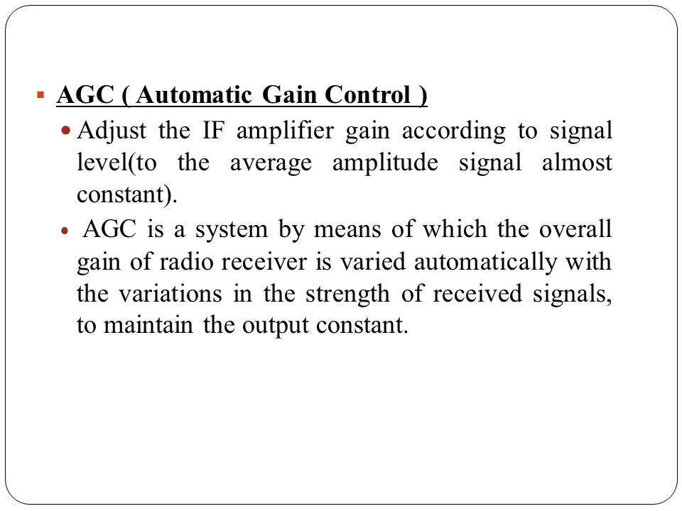 AGC ( Automatic Gain Control )