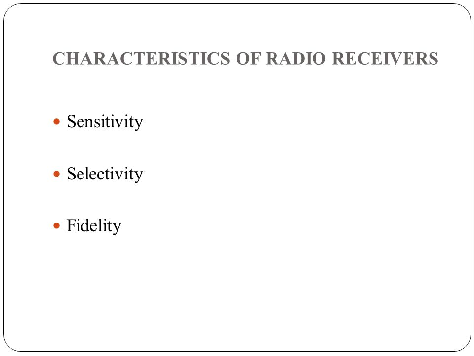 CHARACTERISTICS OF RADIO RECEIVERS