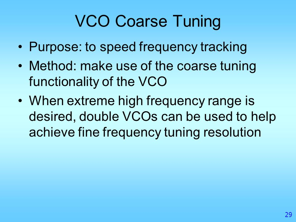VCO Coarse Tuning Purpose: to speed frequency tracking