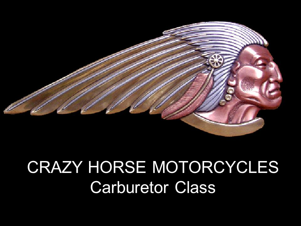 CRAZY HORSE MOTORCYCLES Carburetor Class