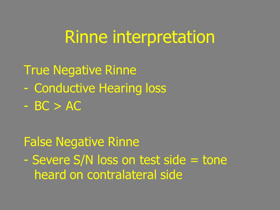 Rinne interpretation True Negative Rinne Conductive Hearing loss