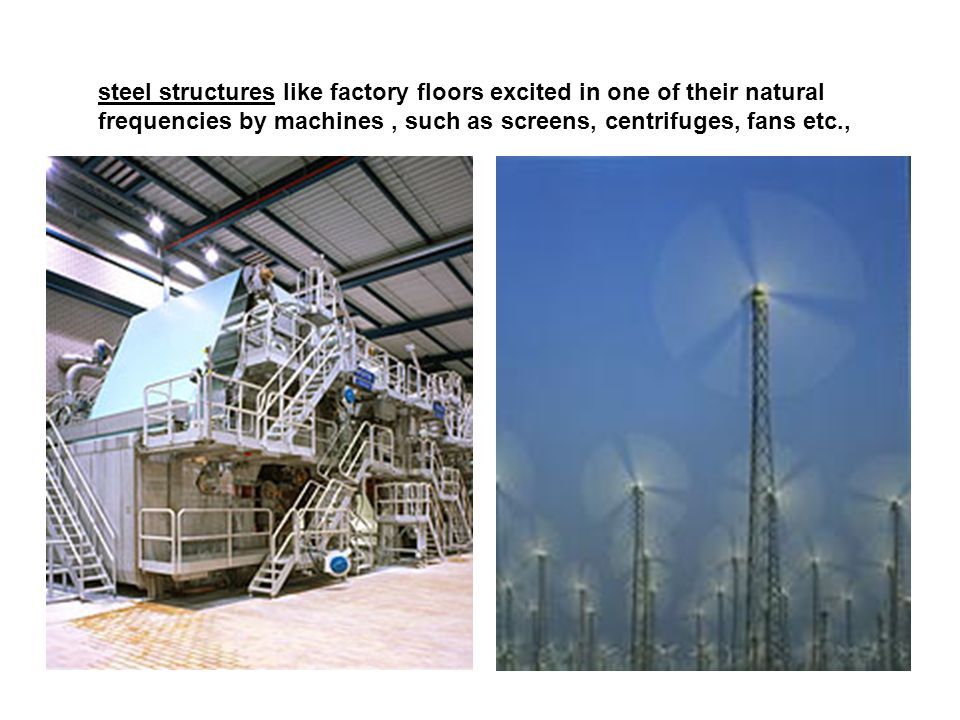 steel structures like factory floors excited in one of their natural