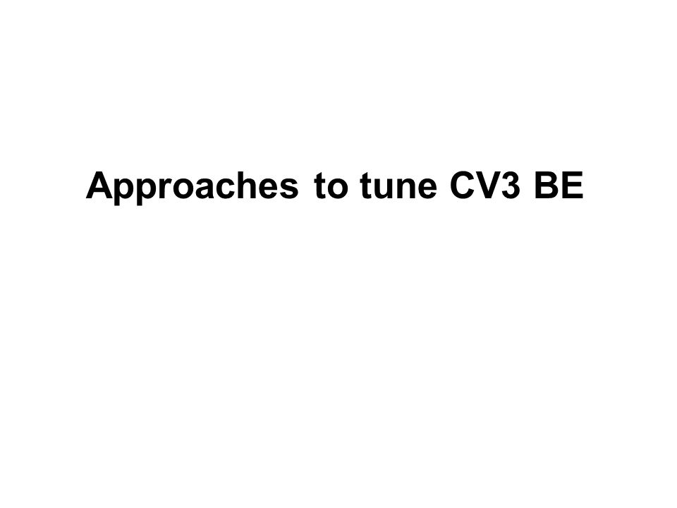 Approaches to tune CV3 BE