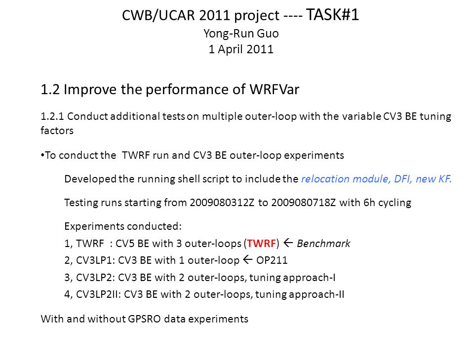 CWB/UCAR 2011 project ---- TASK#1 Yong-Run Guo 1 April 2011