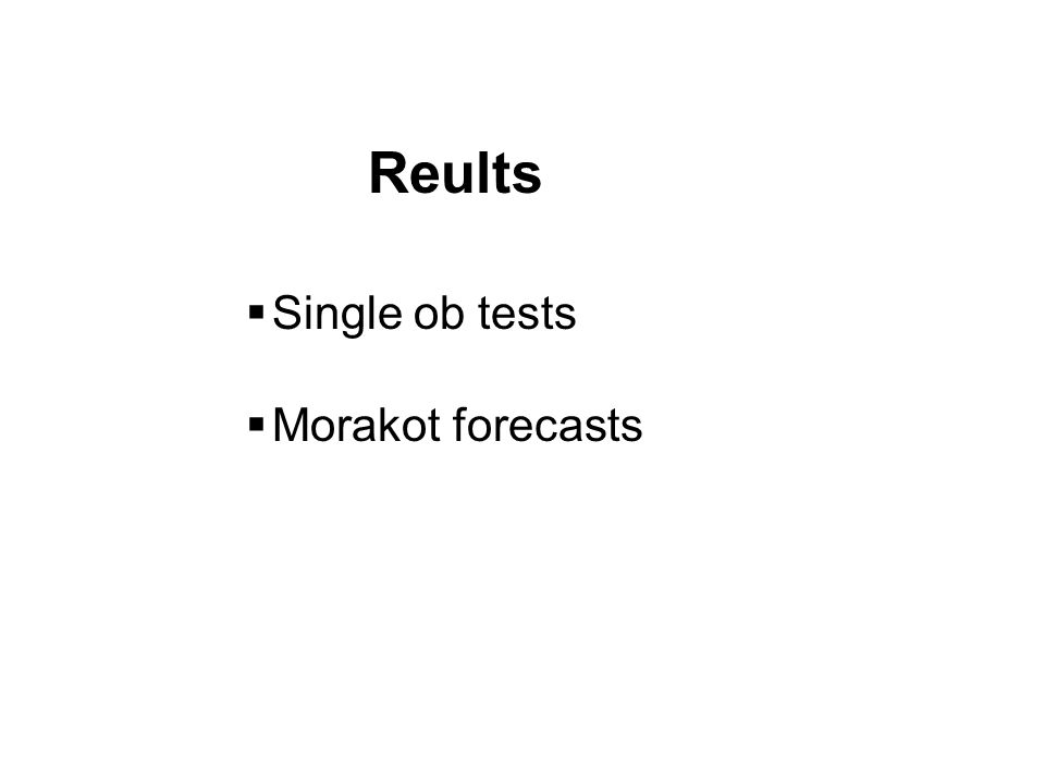 Reults Single ob tests Morakot forecasts