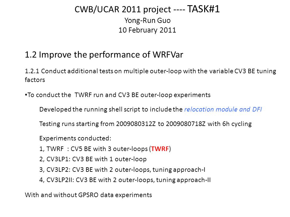 CWB/UCAR 2011 project ---- TASK#1 Yong-Run Guo 10 February 2011