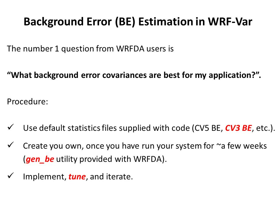 Background Error (BE) Estimation in WRF-Var