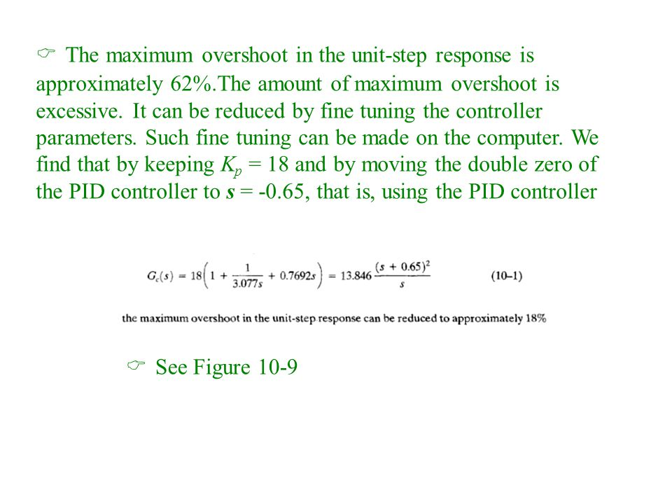 The maximum overshoot in the unit-step response is approximately 62%