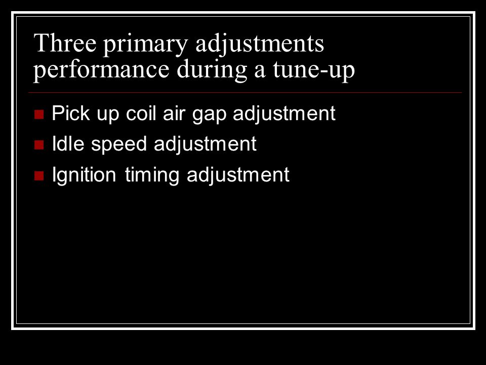 Three primary adjustments performance during a tune-up