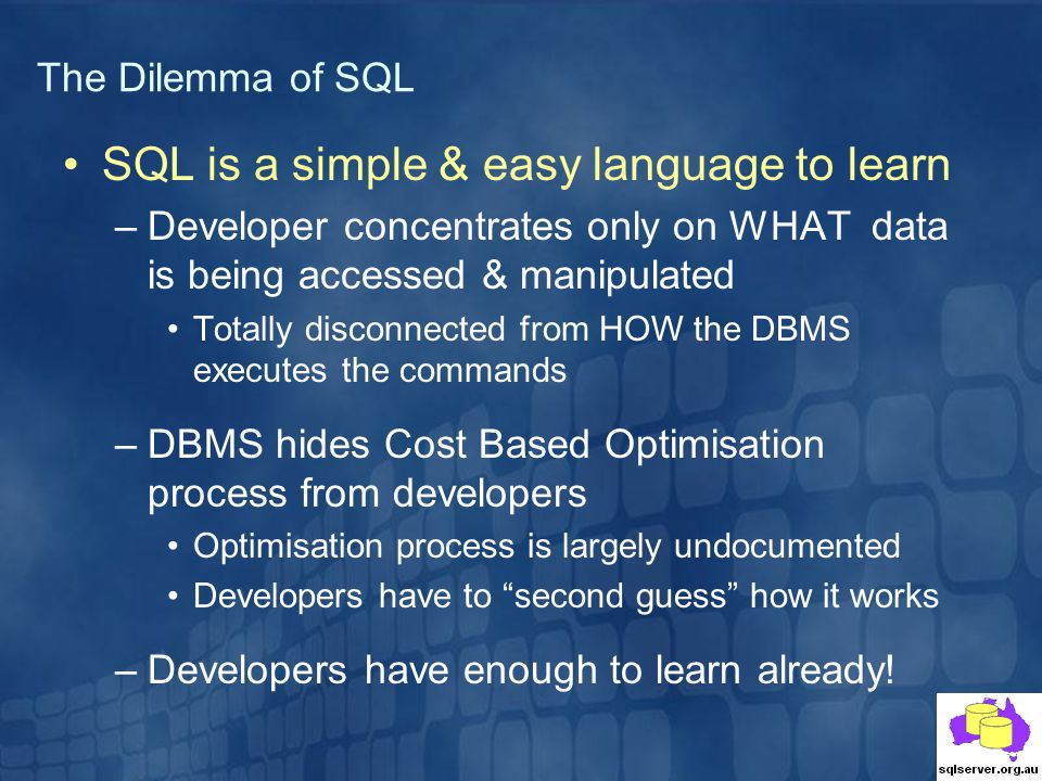 SQL is a simple & easy language to learn