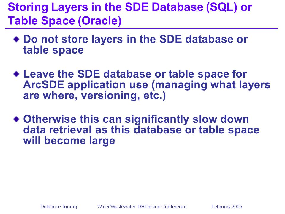 Storing Layers in the SDE Database (SQL) or Table Space (Oracle)